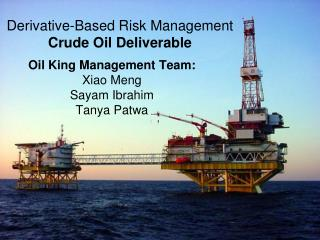 Derivative-Based Risk Management Crude Oil Deliverable