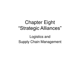 Chapter Eight   Strategic Alliances