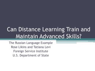 Can Distance Learning Train and Maintain Advanced Skills
