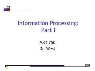 Information Processing: Part I