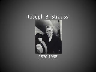 Joseph B. Strauss