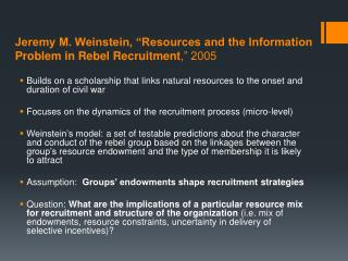 Jeremy M. Weinstein,  Resources and the Information Problem in Rebel Recruitment,  2005