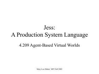 Jess:  A Production System Language
