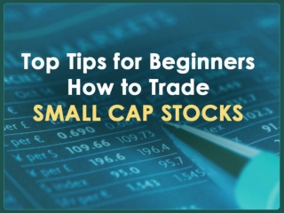Best Tips to Invest Small Cap Stocks –About Small Cap Stocks