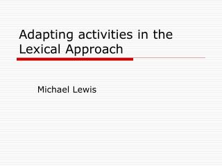 Adapting activities in the Lexical Approach