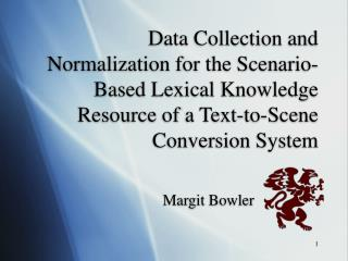 Data Collection and Normalization for the Scenario-Based Lexical Knowledge Resource of a Text-to-Scene Conversion System