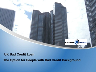 UK Bad Credit Loan-The Option for People with Bad Credit Bac