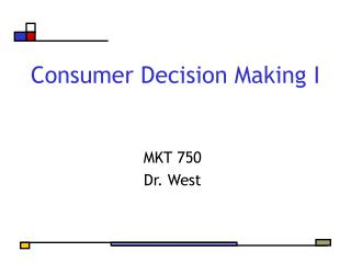 Consumer Decision Making I