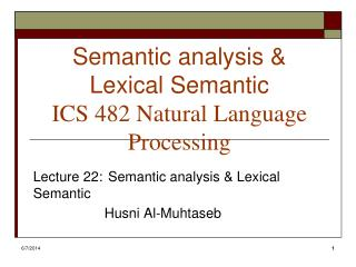 Semantic analysis  Lexical Semantic  ICS 482 Natural Language Processing