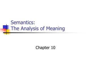 Semantics:  The Analysis of Meaning