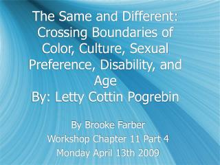 The Same and Different: Crossing Boundaries of Color, Culture, Sexual Preference, Disability, and Age  By: Letty Cottin