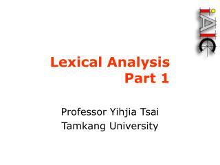 Lexical Analysis Part 1