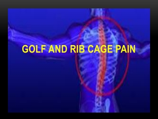 Golf and Rib Cage Pain