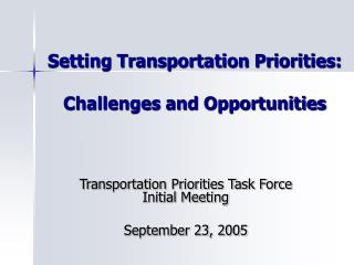 Setting Transportation Priorities: