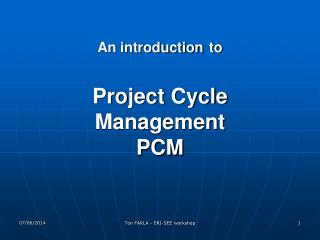 An introduction to   Project Cycle Management PCM