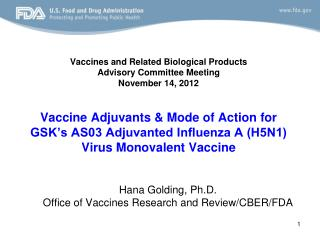 Vaccines and Related Biological Products  Advisory Committee Meeting November 14, 2012   Vaccine Adjuvants  Mode of Acti
