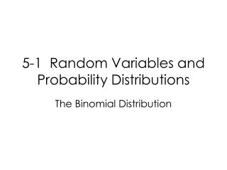 5-1  Random Variables and Probability Distributions