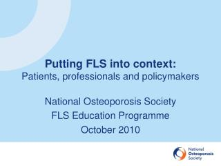 Putting FLS into context: Patients, professionals and policymakers