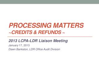 Processing Matters Credits  Refunds