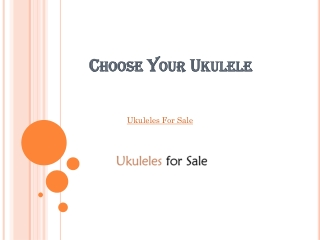 Choose Your Ukulele