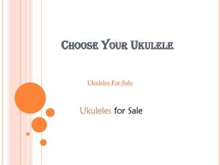 Choose Your Ukulele