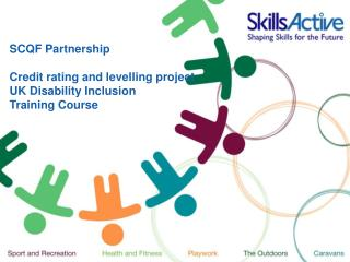 SCQF Partnership   Credit rating and levelling project UK Disability Inclusion  Training Course