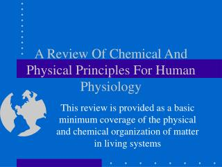 a review of chemical and physical principles for human physiology