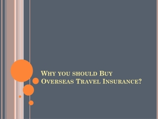 Why you should Buy Overseas Travel Insurance
