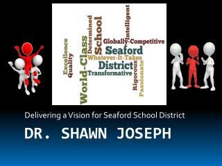 Dr. Shawn Joseph