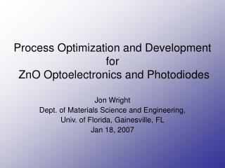process optimization and development for  zno optoelectronics and photodiodes