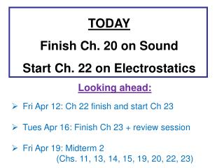 TODAY Finish Ch. 20 on Sound Start Ch. 22 on Electrostatics