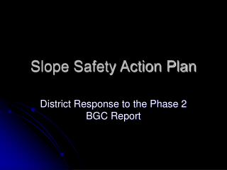 Slope Safety Action Plan