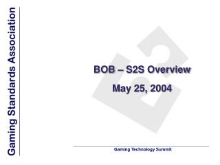 bob   s2s overview  may 25, 2004