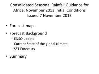 Consolidated Seasonal Rainfall Guidance for Africa, November 2013 Initial Conditions Issued 7 November 2013