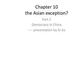 Chapter 10 the Asian exception