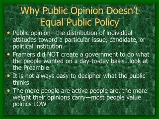 Why Public Opinion Doesn t Equal Public Policy
