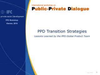 PPD Transition Strategies Lessons Learned by the PPD Global Product Team