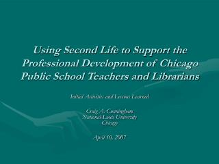 Using Second Life to Support the Professional Development of Chicago Public School Teachers and Librarians