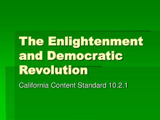 The Enlightenment and Democratic Revolution