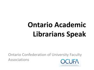 Ontario Academic Librarians Speak