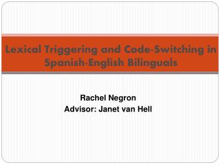 Lexical Triggering and Code-Switching in Spanish-English Bilinguals
