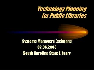 Technology Planning for Public Libraries