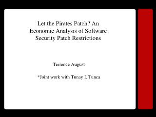 Let the Pirates Patch An Economic Analysis of Software Security Patch Restrictions