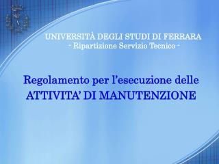 UNIVERSIT  DEGLI STUDI DI FERRARA  - Ripartizione Servizio Tecnico -