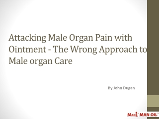 Attacking Male Organ Pain with Ointment - The Wrong Approach