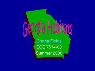 Charla Fields ECE 7514-03 Summer 2006