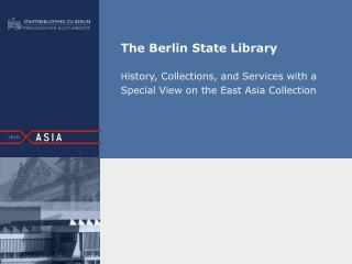 The Berlin State Library   History, Collections, and Services with a Special View on the East Asia Collection