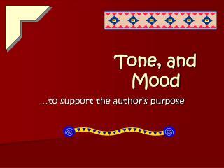 Tone, and Mood