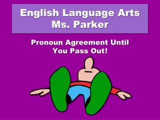 English Language Arts Ms. Parker