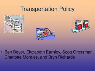 Transportation Policy Ben Beyer